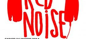 24 maggio 2014: live @ red noise festival – noi dalle ore 16.00 !!