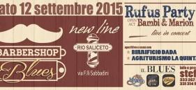 RUFUS PARTY @ BARBER SHOP BLUES – NOTTE BIANCA – RIO SALICETO 12 SETTEMBRE 2015